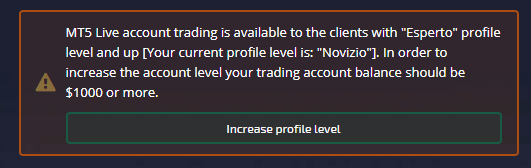 """The MT5 Live account is reserved for customers with a profile from"" Expert ""level up. If your current profile is"" Novice "", as in this case, you should increase the level of the trading account, and the balance must be of at least $ 1000 """
